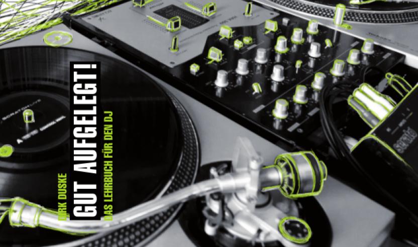 Verlosung: Gut aufgelegt - Das Lehrbuch für den DJ