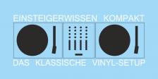 DJ Equipment für Anfänger - Wie als DJ-Einsteiger beginnen? (Teil 1)