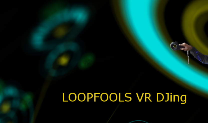 Loopfools: DJing in der virtuellen Realität