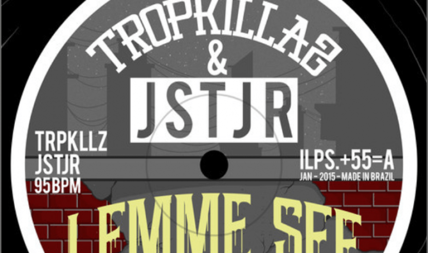 TROPKILLAZ & JSTJR - Lemme See (Free Download)
