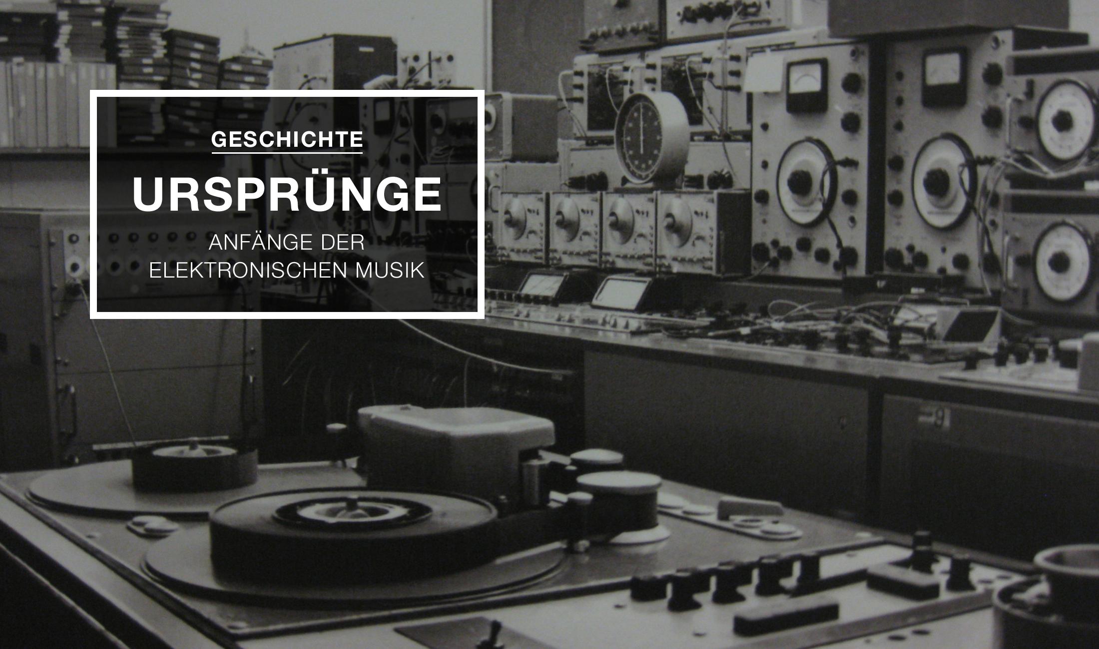 Geschichte: Ursprünge – die elektronische Musik der fünfziger Jahre