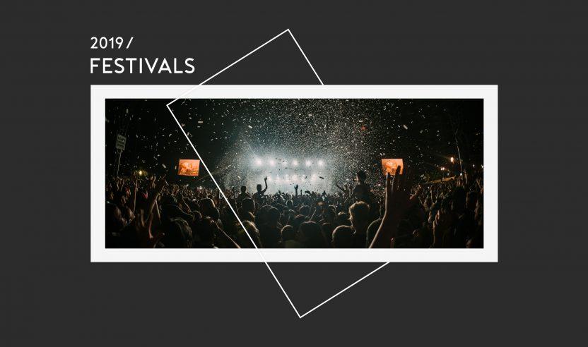 Überblick: Die spannendsten Festivals in 2019