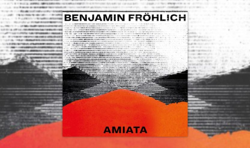 Review: Benjamin Fröhlich – Amiata [Permanent Vacation]
