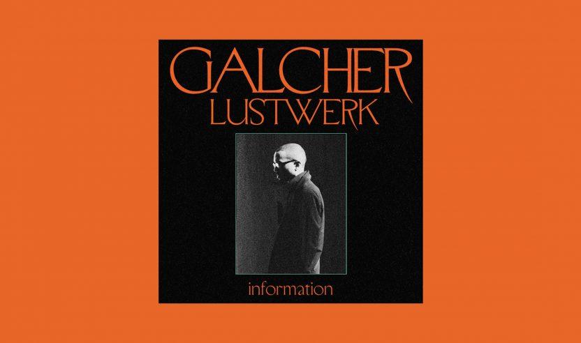 Galcher Lustwerk bringt neues Album 'Information' heraus