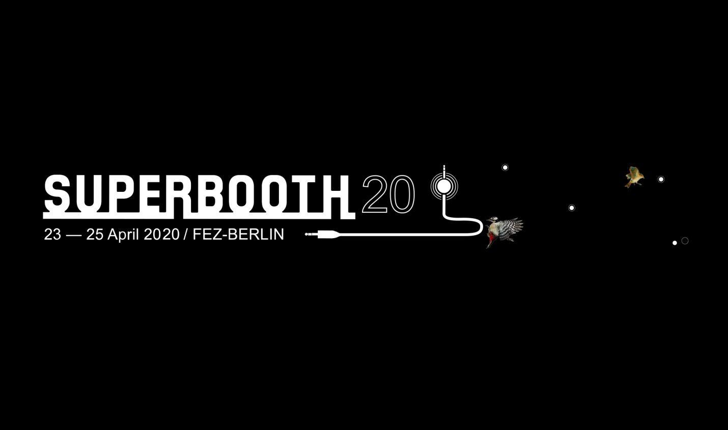 Superbooth 2020: Termin angekündigt und Ticket-Vorverkauf