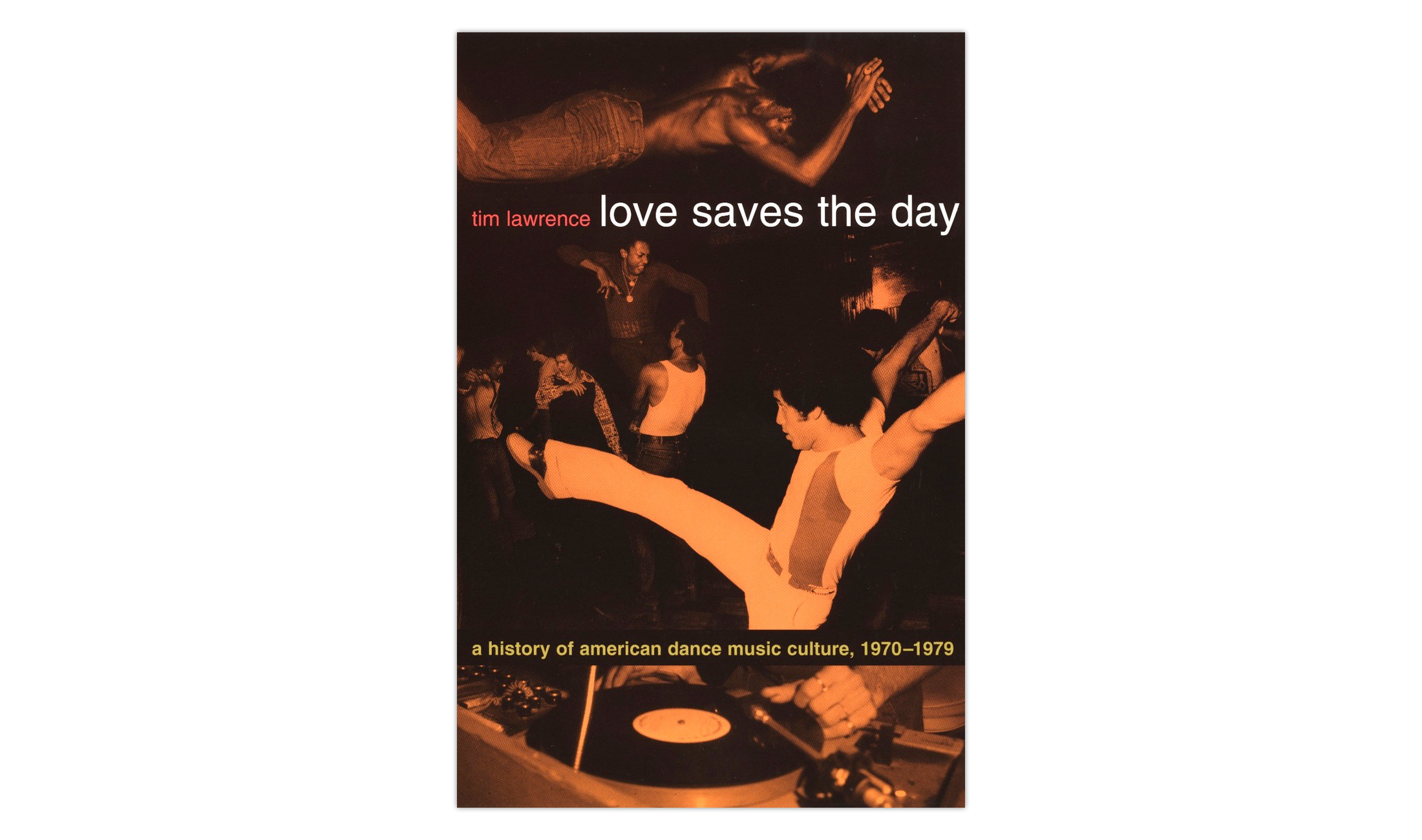 Love Saves the Day. A History of American Dance Music Culture 1970-1979 (2004) von Tim Lawrence.