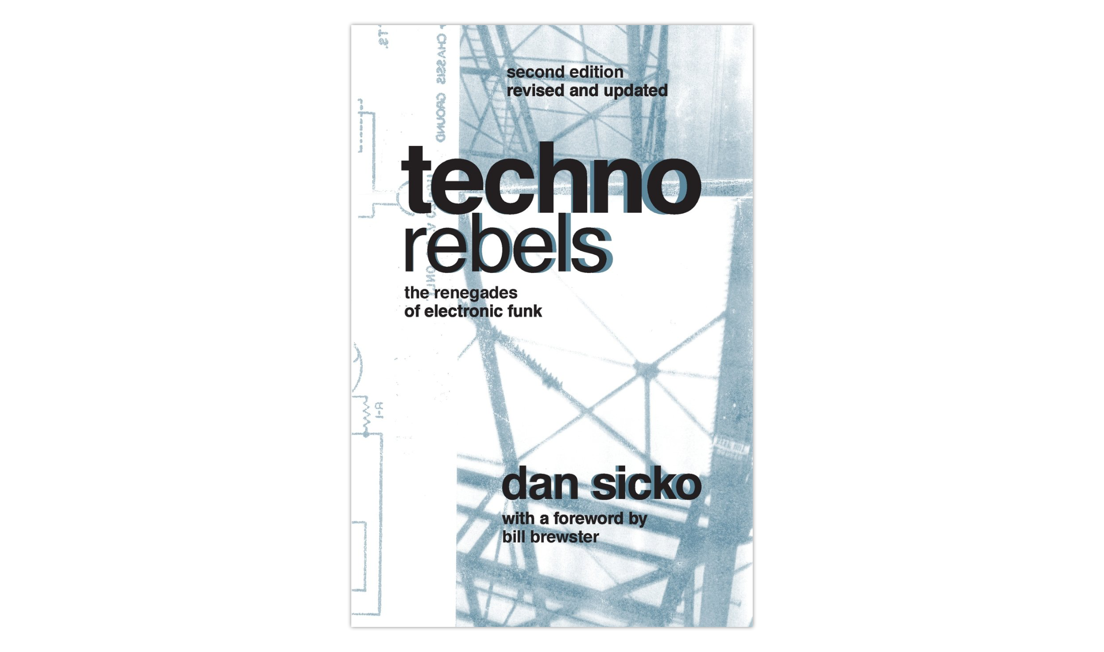 Techno Rebels. The Renegades of Electronic Funk (1999) von Dan Sicko.