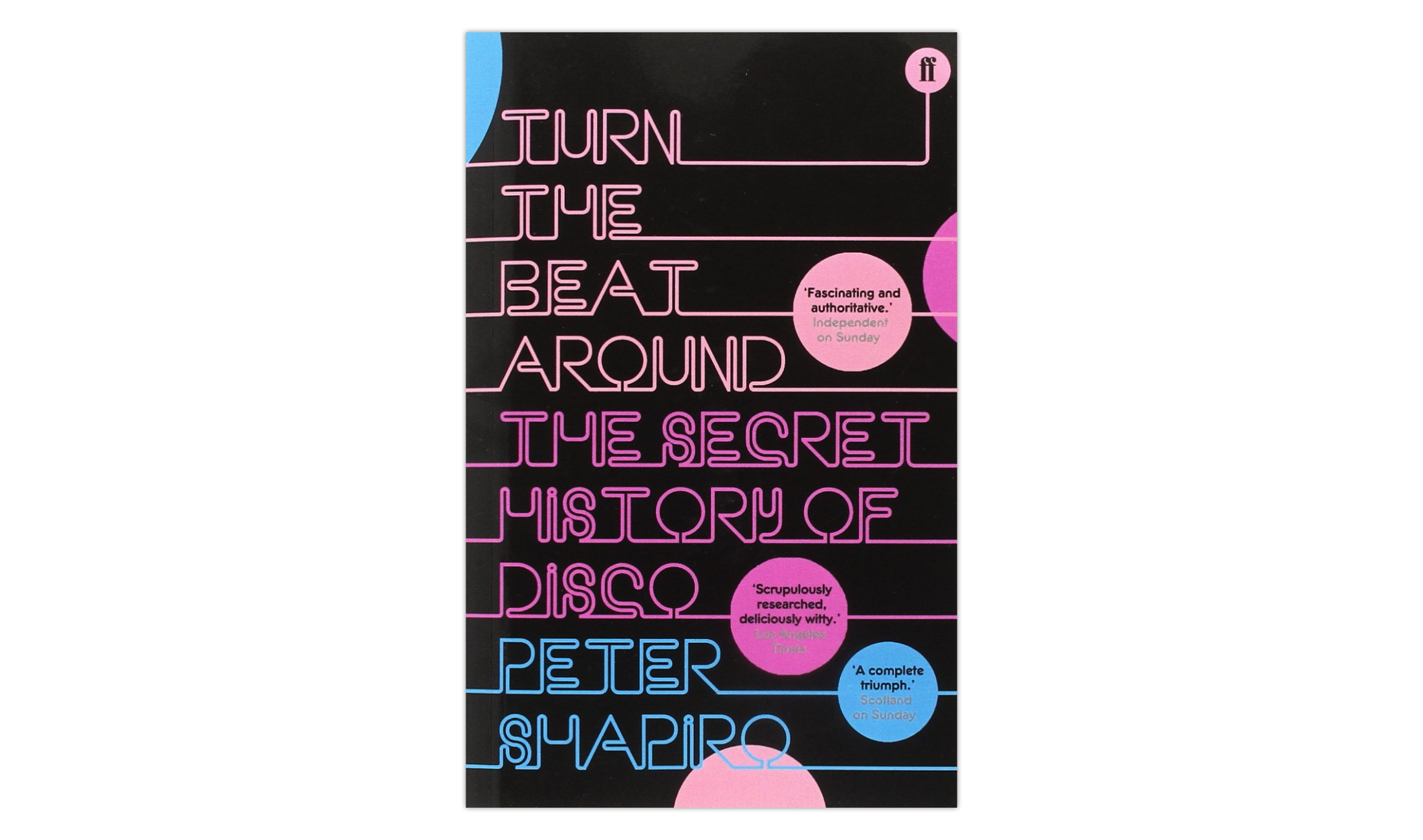 Turn the Beat Around. The Secret History of Disco (2005) von Peter Shapiro.