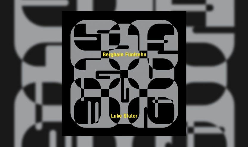 Review: Luke Slater - Berghain Fünfzehn [Ostgut Ton]