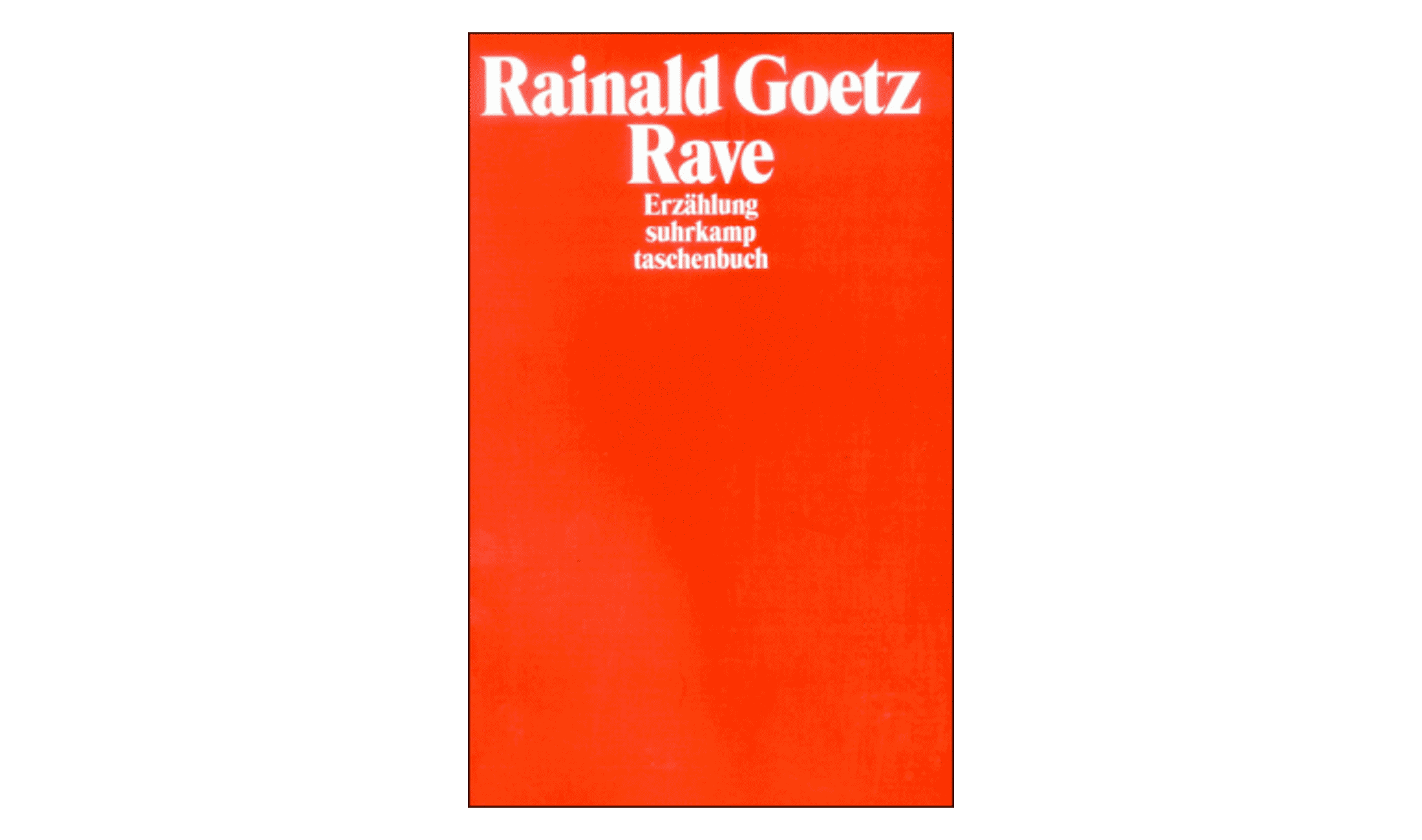 Rainald Goetz Rave.