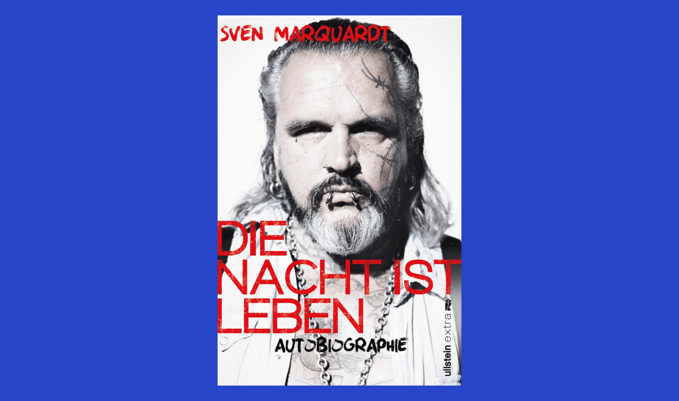 Techno Autobiographie: Die Nacht ist Leben von Sven Marquardt.