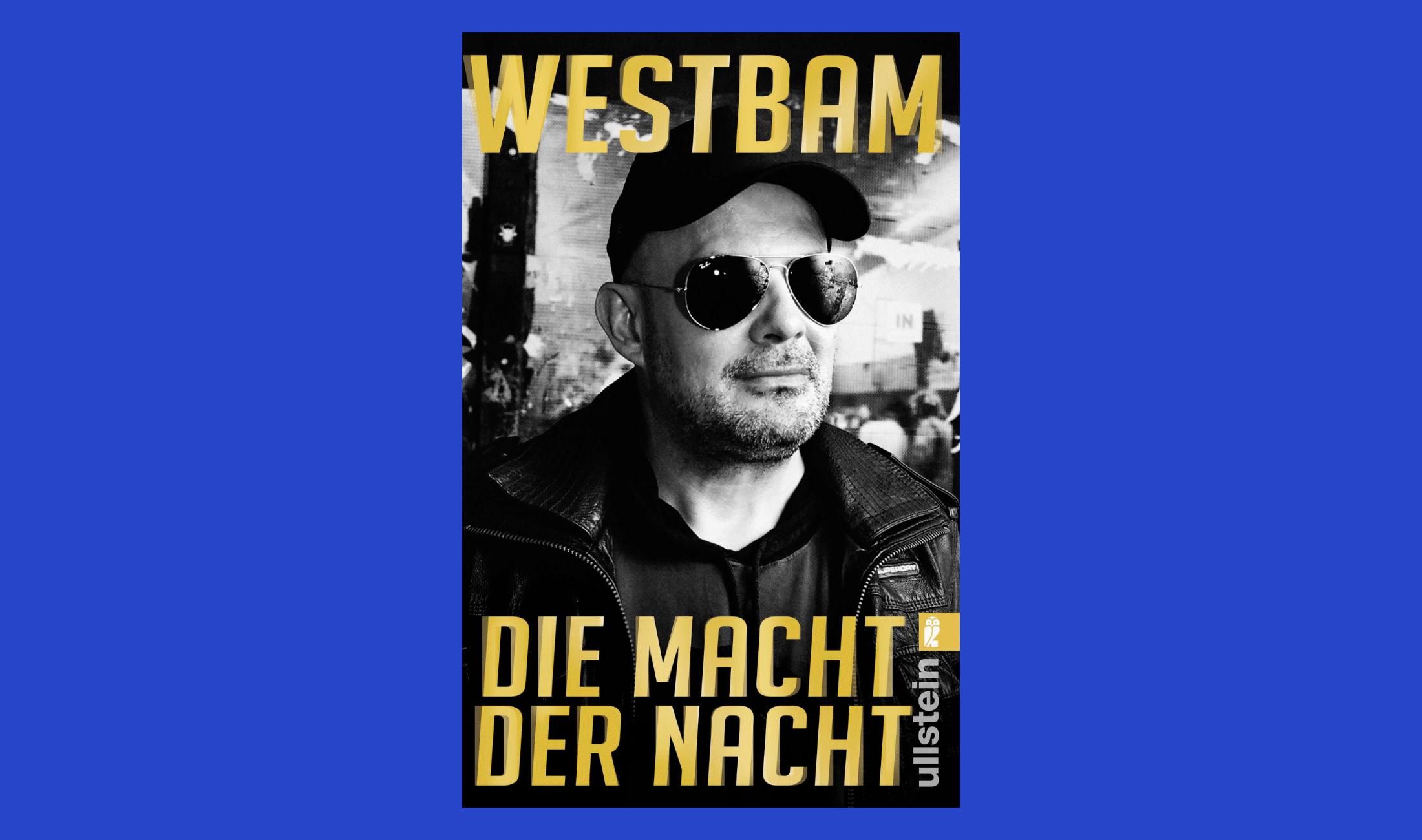Techno Autobiographie: Die Macht der Nacht von Westbam.