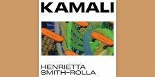 Review: Henrietta Smith-Rolla - Kamali [SA Recordings]