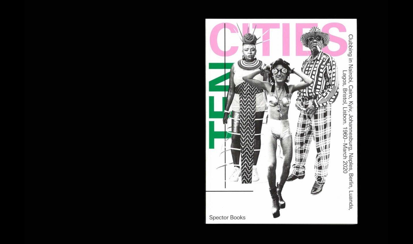 Ten Cities: Buch über Clubgeschichte in Afrika & Europa