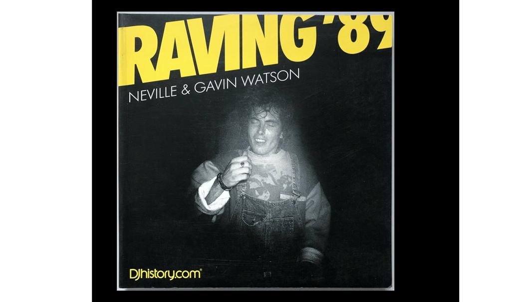 Raving '89 (2009) von Neville & Gavin Watson.