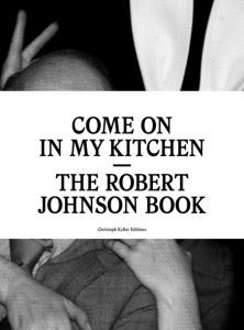 Buch-Cover von Come On In My Kitchen Robert Johnson.