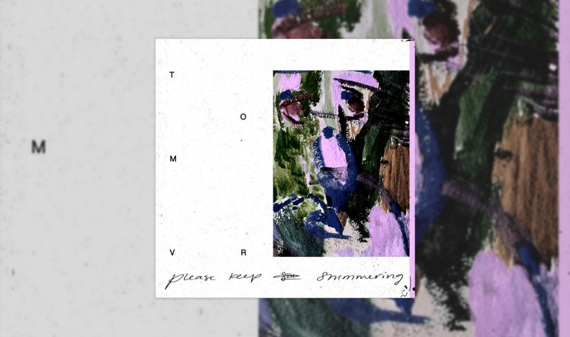 Review: Tom VR – Please Keep Shimmering [All My Thoughts]